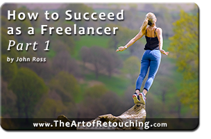 How to Succeed as a Freelancer – Part 1