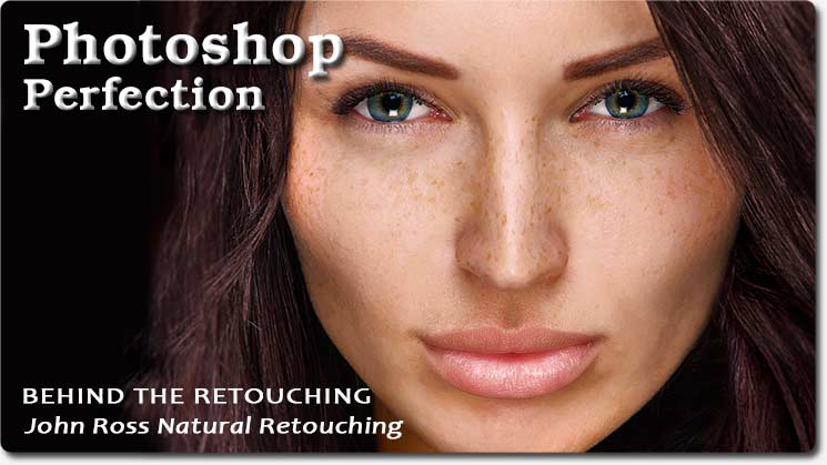 Behind The Retouching | John Ross – Natural Beauty – Advanced Photoshop #138